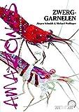 Zwerggarnelen: Die Gattungen Caridina und Neocaridina